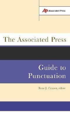 [( The Associated Press Guide to Punctuation [ THE ASSOCIATED PRESS GUIDE TO PUNCTUATION ] By Cappon, Jack ( Author )Jan-07-2003 Paperback By Cappon, Jack ( Author ) Paperback Jan - 2003)] Paperback