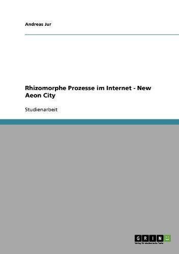 Rhizomorphe Prozesse im Internet - New Aeon City