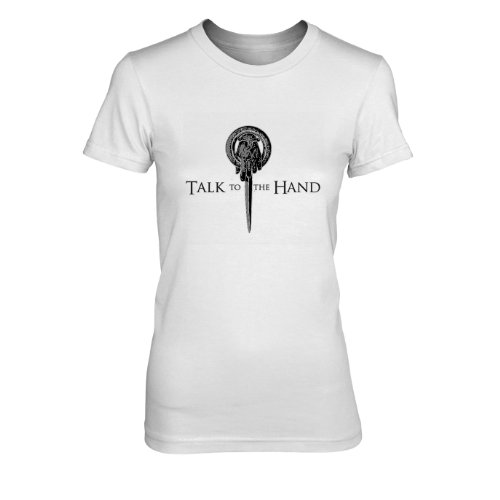 GoT: Talk to the Hand - Damen T-Shirt, Größe: M, Farbe: (Frauen Game Kostüme Thrones Of)