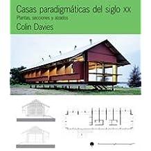 Casas Paradigmaticas Del Siglo XX/Paradigmatic Houses Of Century XX: Plantas, Secciones Y Alzados