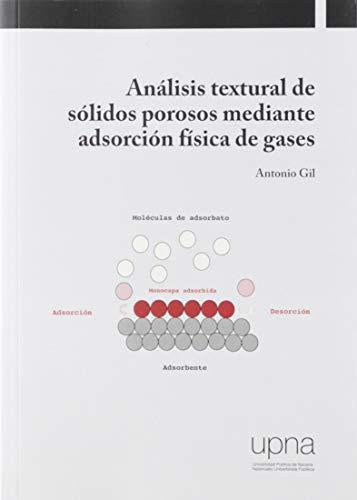 Análisis textural de sólidos porosos mediantes adsorción física de gases: 16 (Colección Ingeniería)