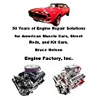 50 Years of Engine Repair Solutions for American Muscle Cars, Street Rods, and Kit Cars - Kit Muscle Car
