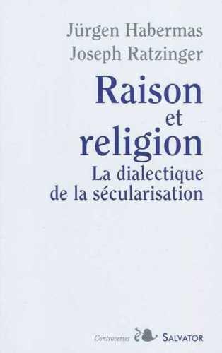 Raison et religion. Dialectique de la sécularisation
