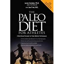 by Joe Friel,by Loren Cordain The Paleo Diet for Athletes: A Nutritional Formula for Peak Athletic Performance (text only)[Paperback]2005