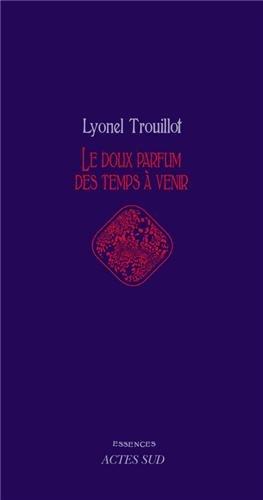 Le doux parfum des temps à venir par Lyonel Trouillot