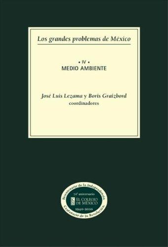 Los grandes problemas de México. Medio ambiente: Volumen IV