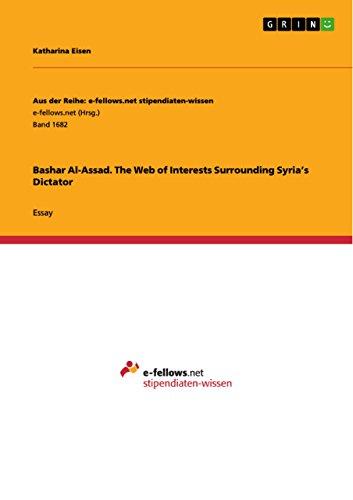 Bashar Al-Assad. The Web of Interests Surrounding Syria's Dictator (Web-eisen)