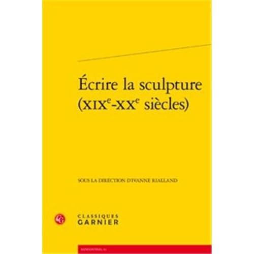 Ecrire la sculpture (XIXe-XXe siècles)