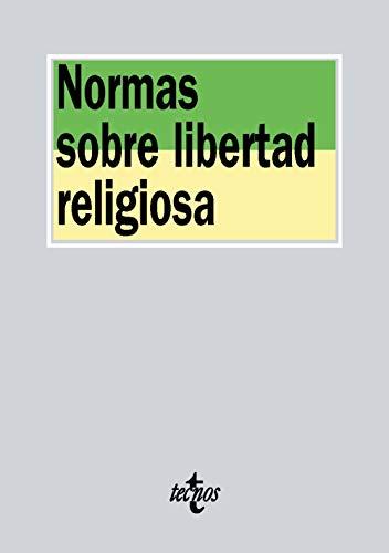 Normas sobre libertad religiosa (Derecho - Biblioteca De Textos Legales) por Editorial Tecnos