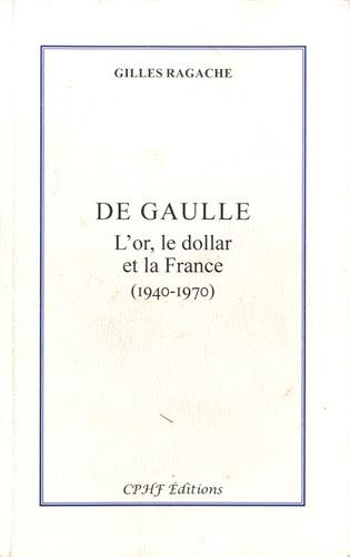 De Gaulle : L'or, le dollar et la France (1940-1970)