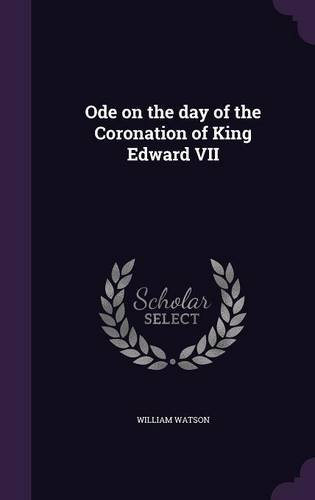 Ode on the day of the Coronation of King Edward VII