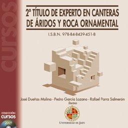 2º Título de Experto en Canteras de Áridos y Roca Ornamental (CD Cursos) por José Dueñas Molina