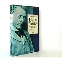 Hugo Wolf - Sein Leben, sein Werk, seine Zeit -