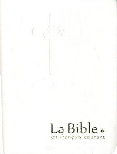 La Bible en français courant avec les livres deutérocanoniques : (reliure semi-rigide, couverture simili-cuir, tranches or) (La Bible Francais Courant En)
