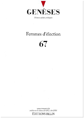 Genses, N 67, juin 2007 : Femmes d'lection
