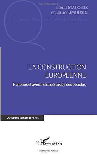 Construction europeenne histoires et avenir d'une europe des peuples par Laure Limousin