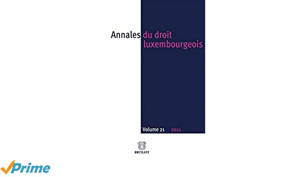 Annales du droit luxembourgeois : Volume 21 – 2011 (French Edition)