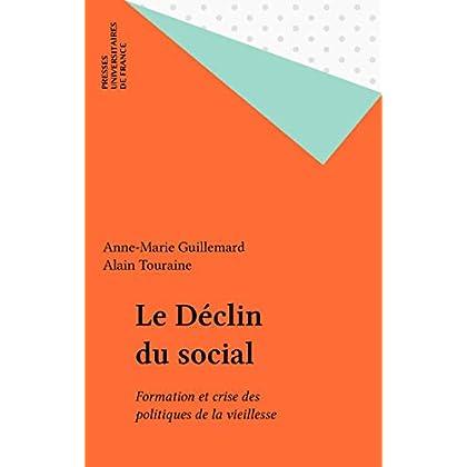 Le Déclin du social: Formation et crise des politiques de la vieillesse (Sociologies)