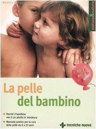 La pelle del bambino (Natura e salute) di Penazzi, Giulia (2004) Tapa blanda