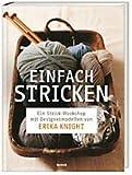 Einfach stricken - Ein Workshop mit Designmodellen von Erika Knight