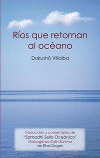 Ríos Que Retornan Al Océano (De Corazón a Corazón) por Francisco Fernández Villaba