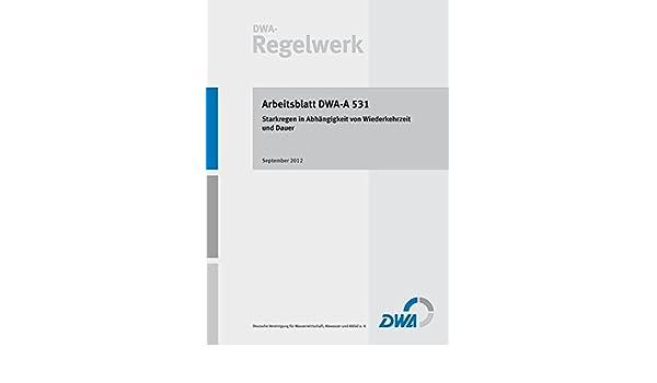 Arbeitsblatt DWA-A 531 Starkregen in Abhängigkeit von Wiederkehrzeit ...