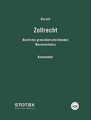 Zollrecht Kommentar - Online: Recht des grenzüberschreitenden Warenverkehrs. Kommentar -