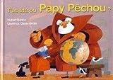 T'As Ete Ou Papy Pechou ?