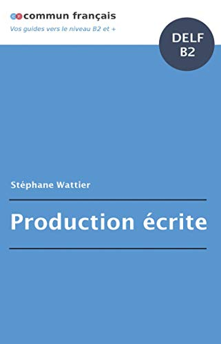 Production écrite DELF B2 par Stéphane Wattier