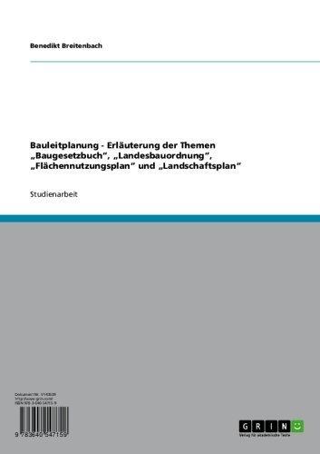 """Bauleitplanung - Erläuterung der Themen """"Baugesetzbuch"""", """"Landesbauordnung"""", """"Flächennutzungsplan"""" und """"Landschaftsplan"""""""
