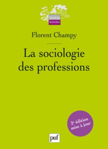 La sociologie des professions par Florent Champy