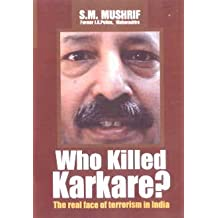 Who Killed Karkar?-The Real Face of Terrorism in India