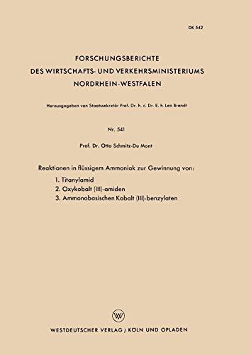 Reaktionen in Flüssigem Ammoniak zur Gewinnung von: 1. Titanylamid. 2. Oxykobalt (III)-Amiden. 3. Ammonobasischen Kobalt (III)-Benzylaten ... Nordrhein-Westfalen, Band 541) - Kobalt-boden