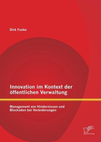 Innovation im Kontext der ??ffentlichen Verwaltung: Management von Hindernissen und Blockaden bei Ver??nderungen by Dirk Funke (2015-01-12)