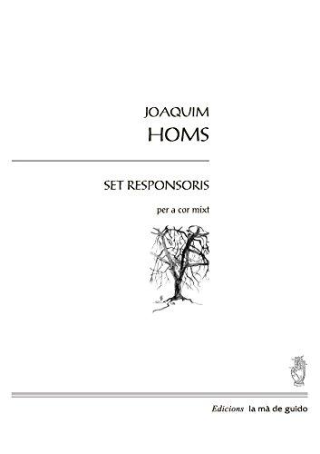 7 responsoris: per a cor mixt por Joaquim Homs