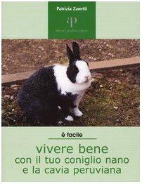 Vivere bene con il tuo coniglio nano e la cavia peruviana