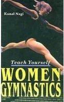 Teach Yourself Women Gymnastics por Dr. A. K. Srivastava