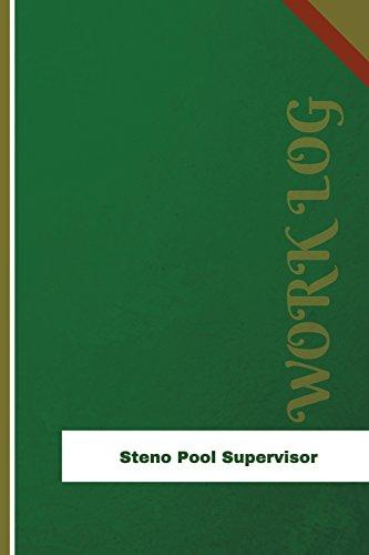 Log-pool (Steno Pool Supervisor Work Log: Work Journal, Work Diary, Log - 126 pages, 6 x 9 inches (Orange Logs/Work Log))