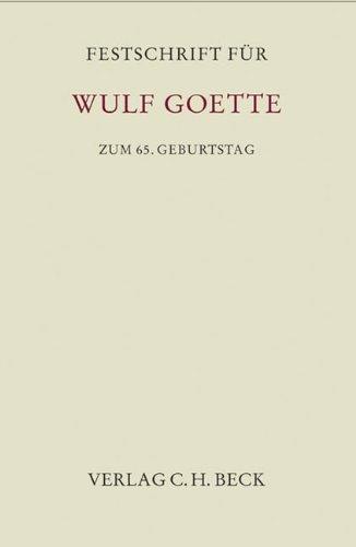 Festschrift für Wulf Goette zum 65. Geburtstag