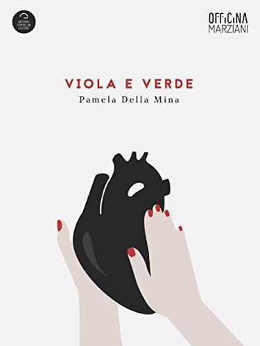 Viola E Verde (Officina Marziani) di [Pamela Della Mina]