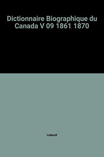 Dictionnaire Biographique du Canada V 09 1861 1870
