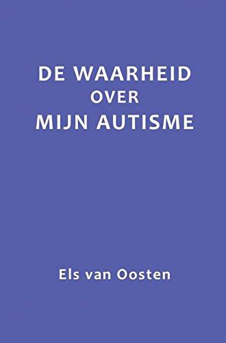 De waarheid over mijn autisme par Els van Oosten