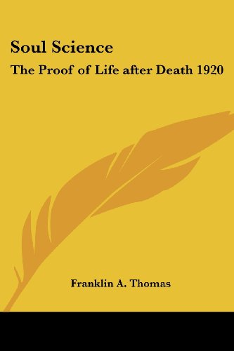 Soul Science: The Proof of Life After Death 1920