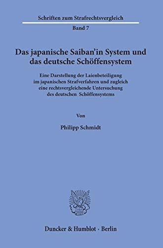 n'in System und das deutsche Schöffensystem.: Eine Darstellung der Laienbeteiligung im japanischen Strafverfahren und zugleich ... (Schriften zum Strafrechtsvergleich) ()