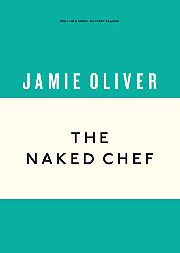 The Naked Chef (Anniversary Editions Book 1) (English Edition)