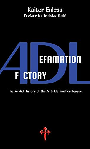 Defamation Factory: The Sordid History of the ADL por Kaiter Enless