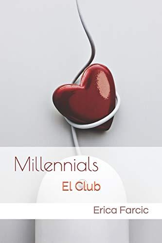 Millennials: El Club por Erica Farcic
