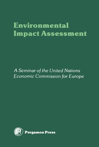 Environmental Impact Assessment: Proceedings of a Seminar of the United Nations Economic Commission for Europe, Villach, Austria, September 1979