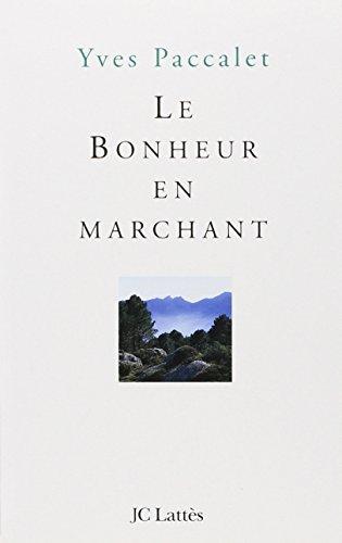 Le Bonheur en marchant par Yves Paccalet