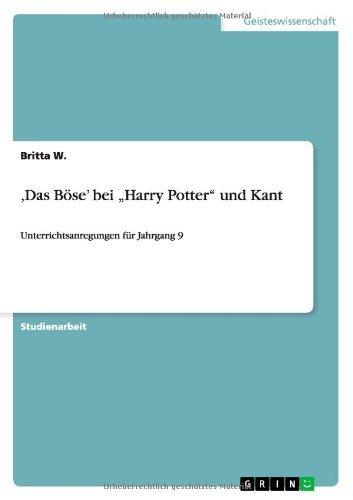 """'Das Böse' bei """"Harry Potter"""" und Kant: Unterrichtsanregungen für Jahrgang 9"""